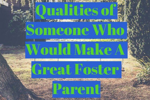Qualities of Someone Who Would Make a Great Foster Parent